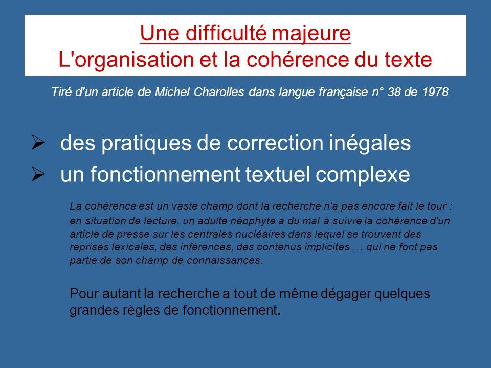 des pratiques de correction inégales un fonctionnement textuel complexe La cohérence est un vaste champ dont la recherche n'a pas encore fait le tour