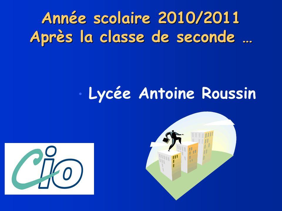 Lycée Antoine Roussin Année scolaire 2010/2011 Après la classe de seconde …