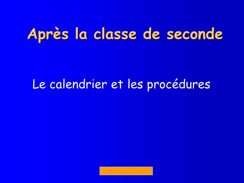 Après la classe de seconde Le calendrier et les procédures