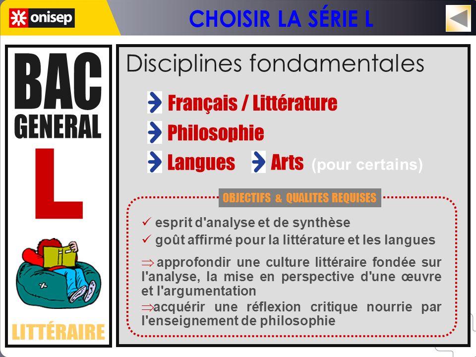 Disciplines fondamentales Français / Littérature Philosophie OBJECTIFS & QUALITES REQUISES esprit d'analyse et de synthèse goût affirmé pour la littér