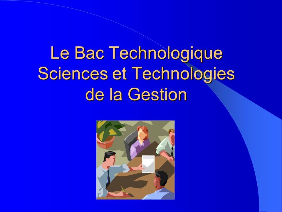 Le Bac Technologique Sciences et Technologies de la Gestion