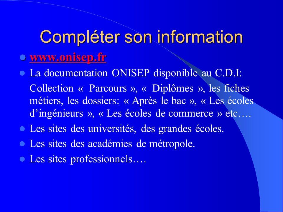 Compléter son information www.onisep.fr www.onisep.fr www.onisep.fr La documentation ONISEP disponible au C.D.I: Collection « Parcours », « Diplômes »