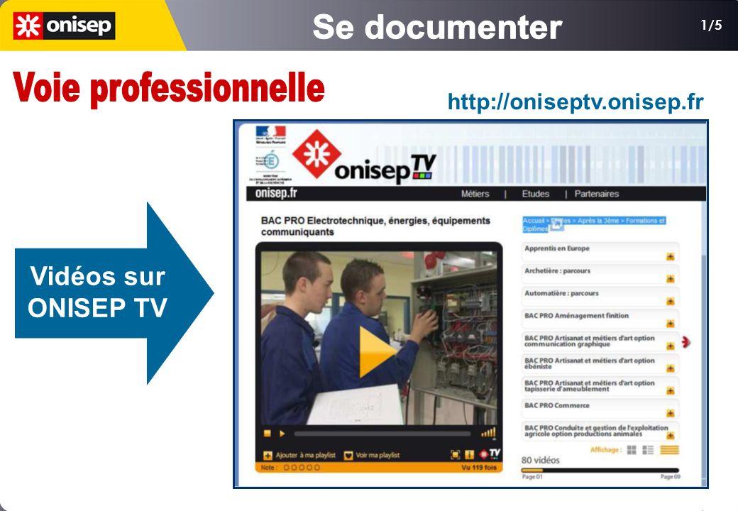 1/5 Vidéos sur ONISEP TV http://oniseptv.onisep.fr
