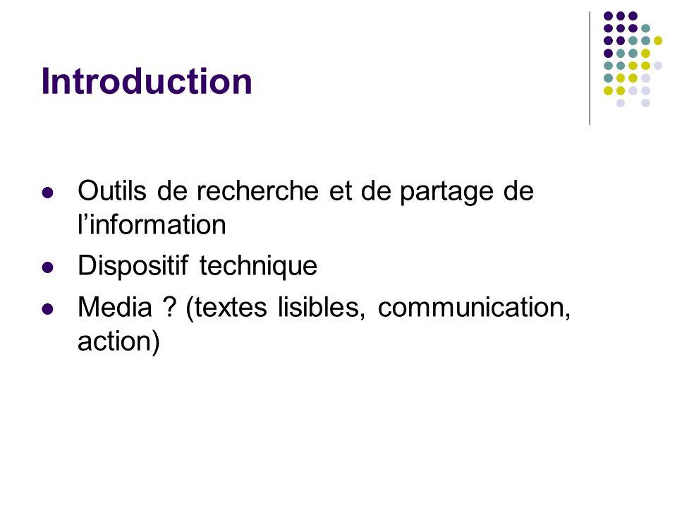 Introduction Outils de recherche et de partage de linformation Dispositif technique Media .