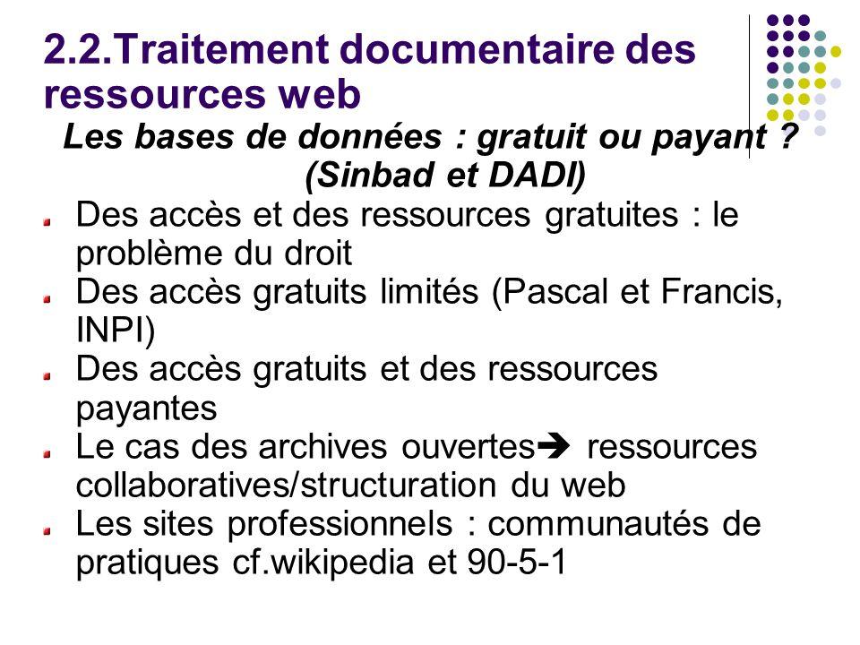 2.2.Traitement documentaire des ressources web Les bases de données : gratuit ou payant .
