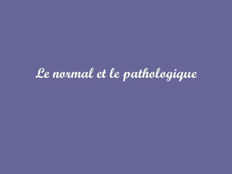 Le normal et le pathologique