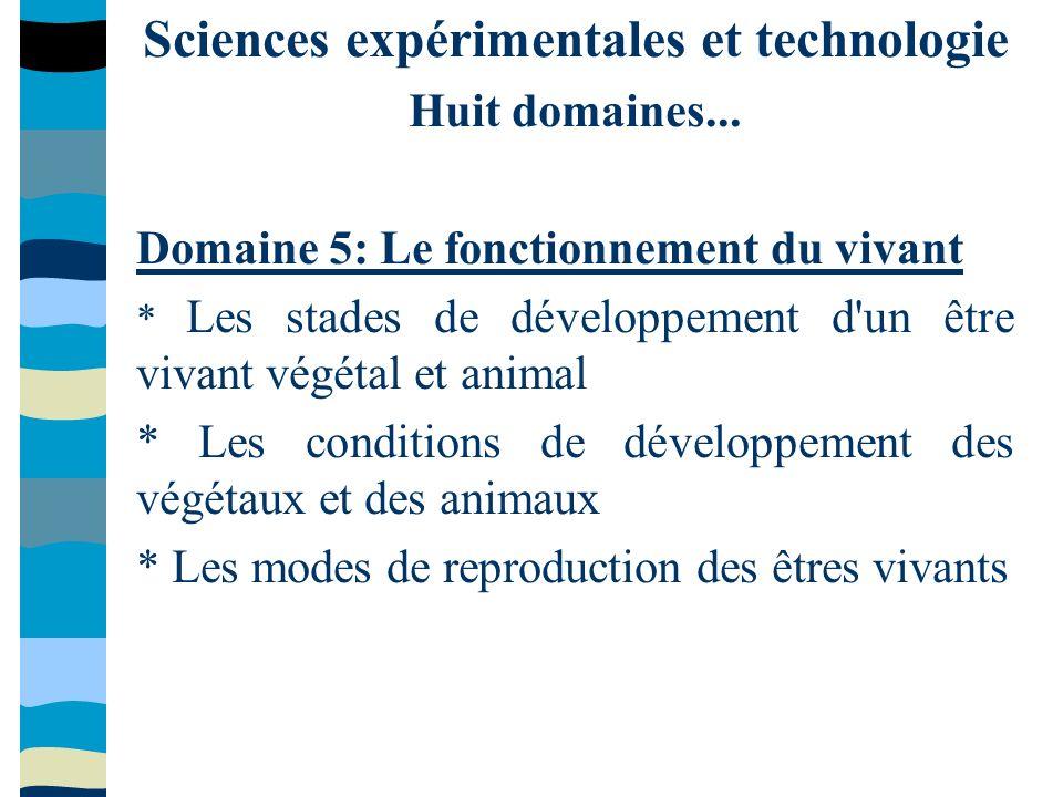 Sciences expérimentales et technologie Huit domaines...