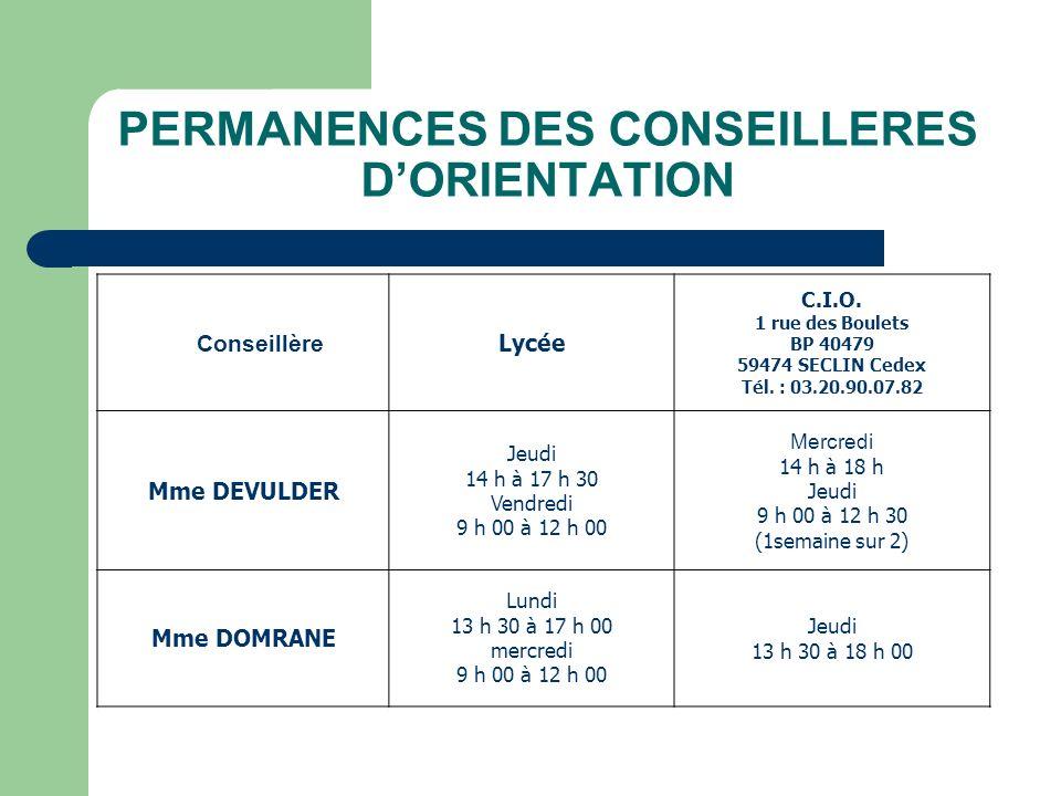 PERMANENCES DES CONSEILLERES DORIENTATION Conseillère Lycée C.I.O. 1 rue des Boulets BP 40479 59474 SECLIN Cedex Tél. : 03.20.90.07.82 Mme DEVULDER Je