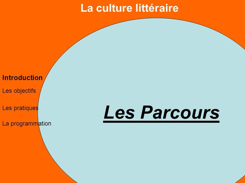 Les Parcours La culture littéraire Les objectifs Les pratiques La programmation Introduction