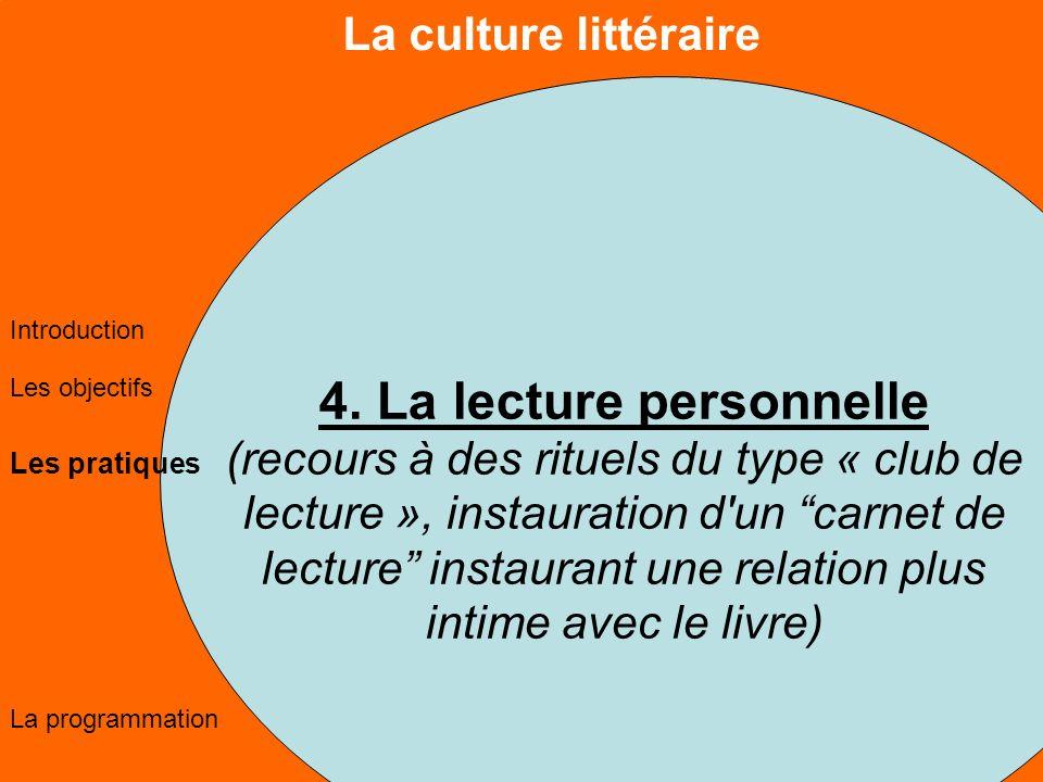 La culture littéraire Les objectifs Les pratiques La programmation Introduction 4.