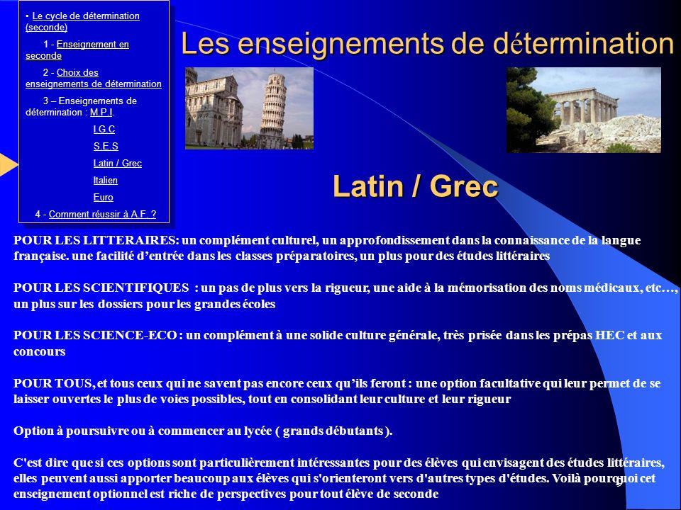 9 Latin / Grec Les enseignements de d é termination POUR LES LITTERAIRES: un complément culturel, un approfondissement dans la connaissance de la lang