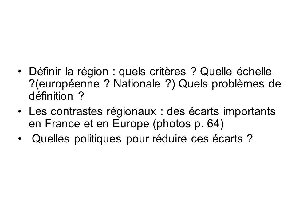 Problématique Définir la région : quels critères .