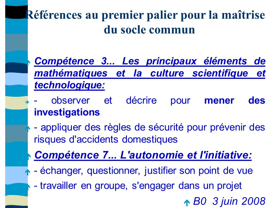 Références au premier palier pour la maîtrise du socle commun Compétence 3...