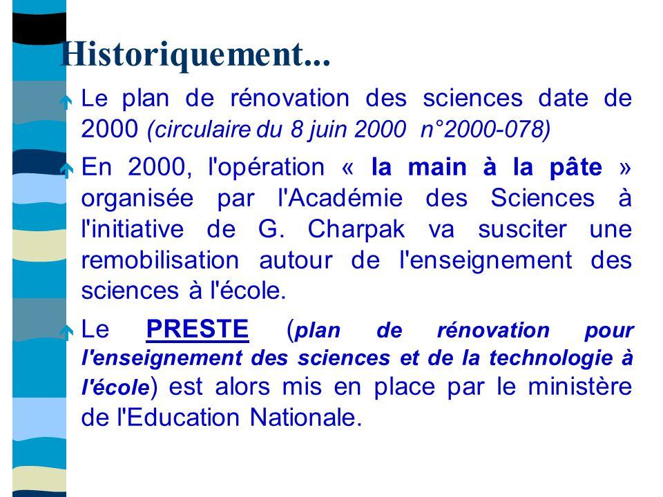 Les objectifs du plan...Développer la culture scientifique, enjeu majeur pour notre société.