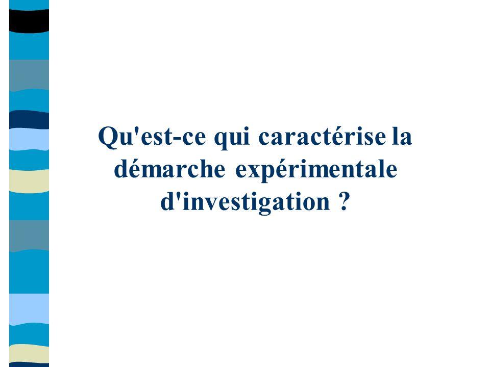 Qu est-ce qui caractérise la démarche expérimentale d investigation ?