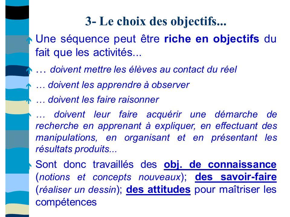 3- Le choix des objectifs...Une séquence peut être riche en objectifs du fait que les activités...