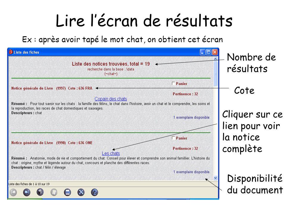 Lire lécran de résultats Ex : après avoir tapé le mot chat, on obtient cet écran Cliquer sur ce lien pour voir la notice complète Nombre de résultats