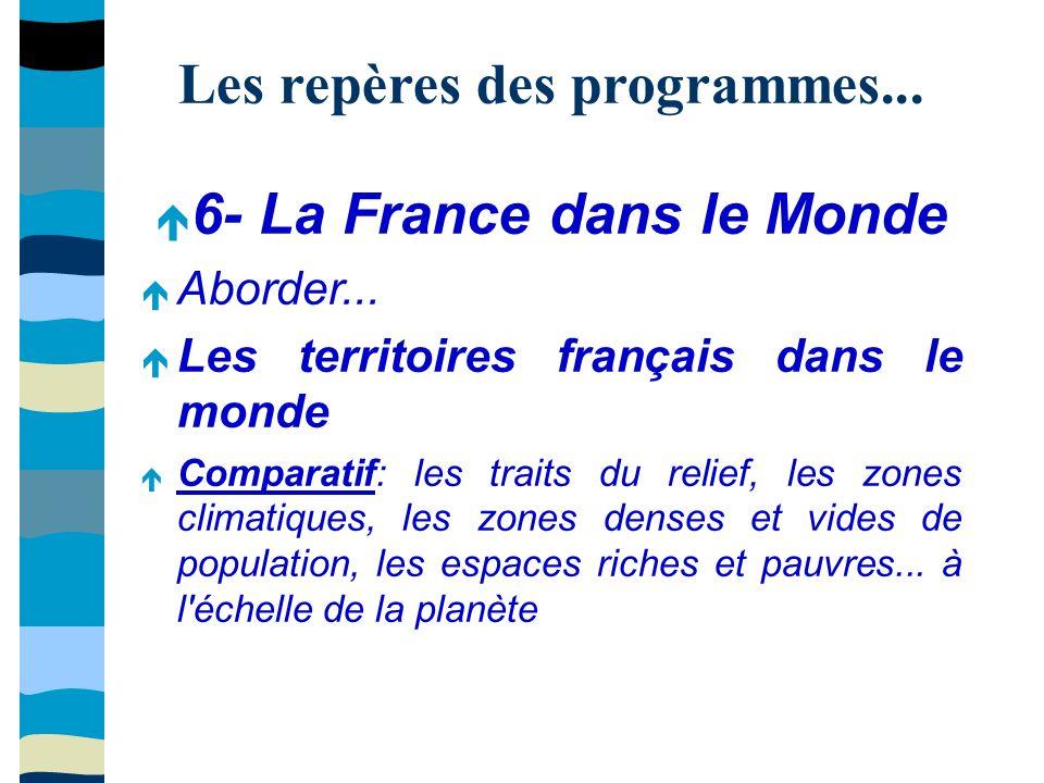Les repères des programmes... 6- La France dans le Monde Aborder...