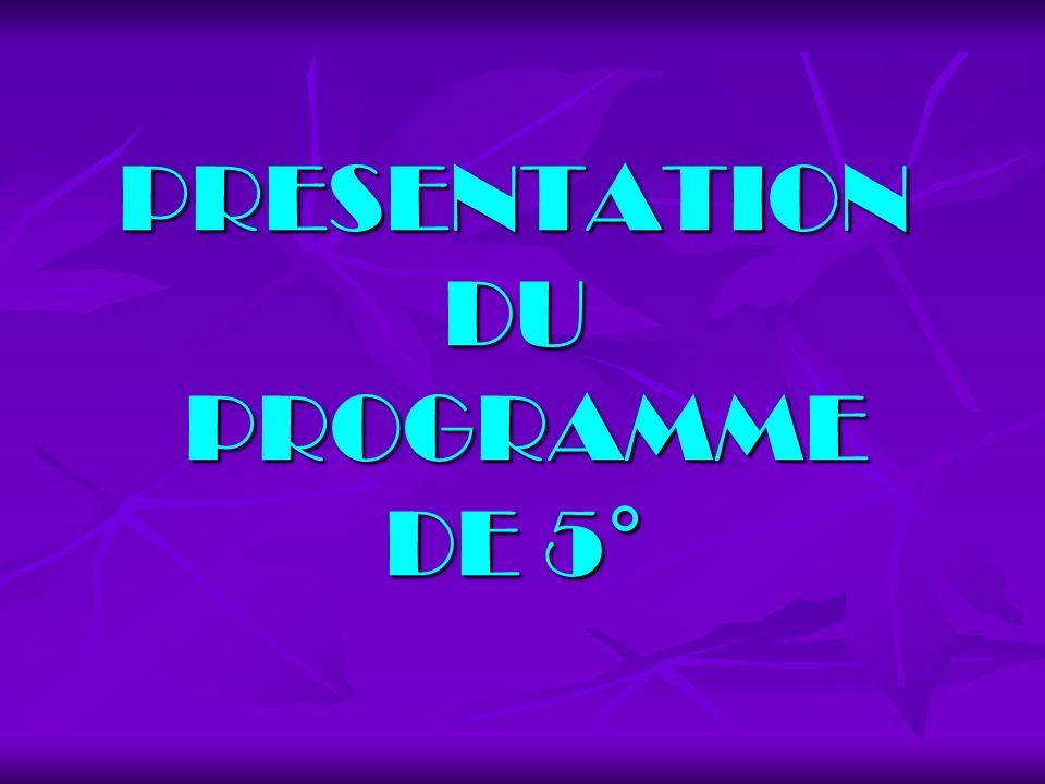 PRESENTATION DU PROGRAMME DE 5°