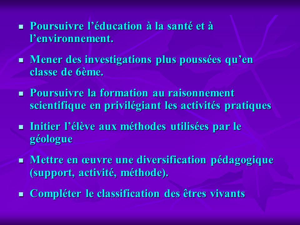Poursuivre léducation à la santé et à lenvironnement. Poursuivre léducation à la santé et à lenvironnement. Mener des investigations plus poussées que