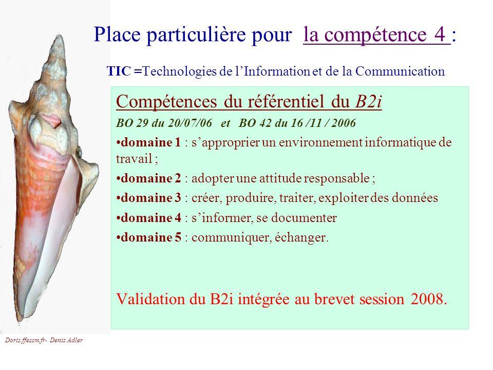Doris.ffessm.fr- Denis Adler Place particulière pour la compétence 4 : TIC =Technologies de lInformation et de la Communicationla compétence 4 Compéte