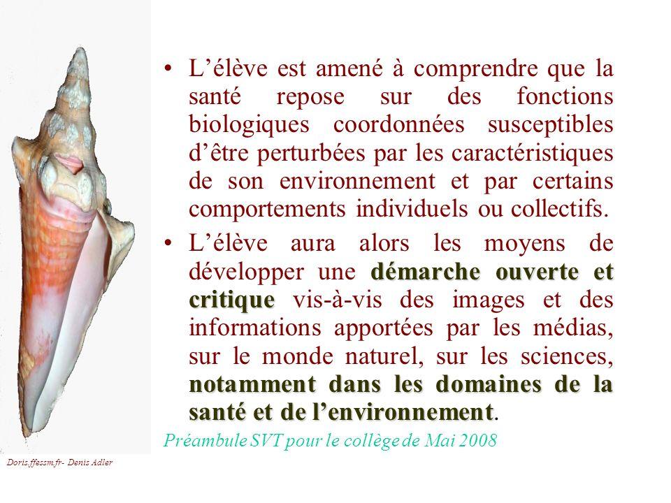 Doris.ffessm.fr- Denis Adler Lélève est amené à comprendre que la santé repose sur des fonctions biologiques coordonnées susceptibles dêtre perturbées