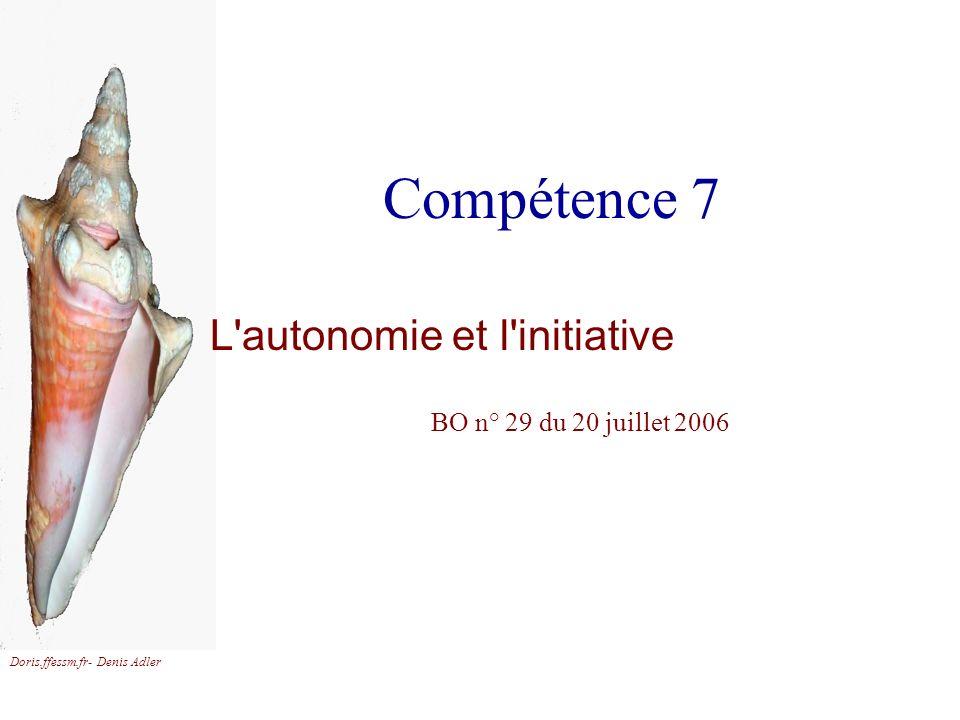 Doris.ffessm.fr- Denis Adler Compétence 7 L'autonomie et l'initiative BO n° 29 du 20 juillet 2006