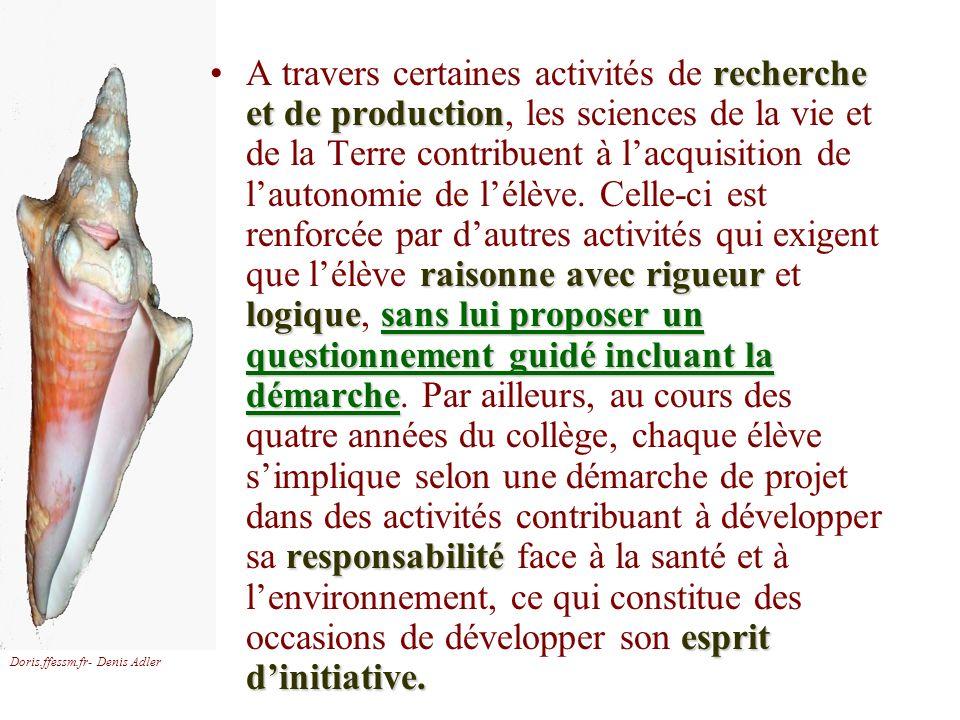 Doris.ffessm.fr- Denis Adler recherche et de production raisonne avec rigueur logiquesans lui proposer un questionnement guidé incluant la démarche re