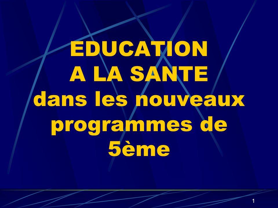 1 EDUCATION A LA SANTE dans les nouveaux programmes de 5ème