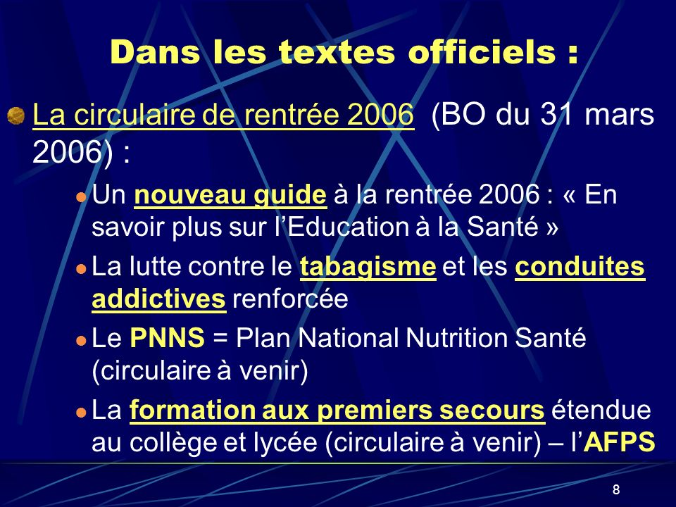 8 Dans les textes officiels : La circulaire de rentrée 2006 ( BO du 31 mars 2006) : Un nouveau guide à la rentrée 2006 : « En savoir plus sur lEducati