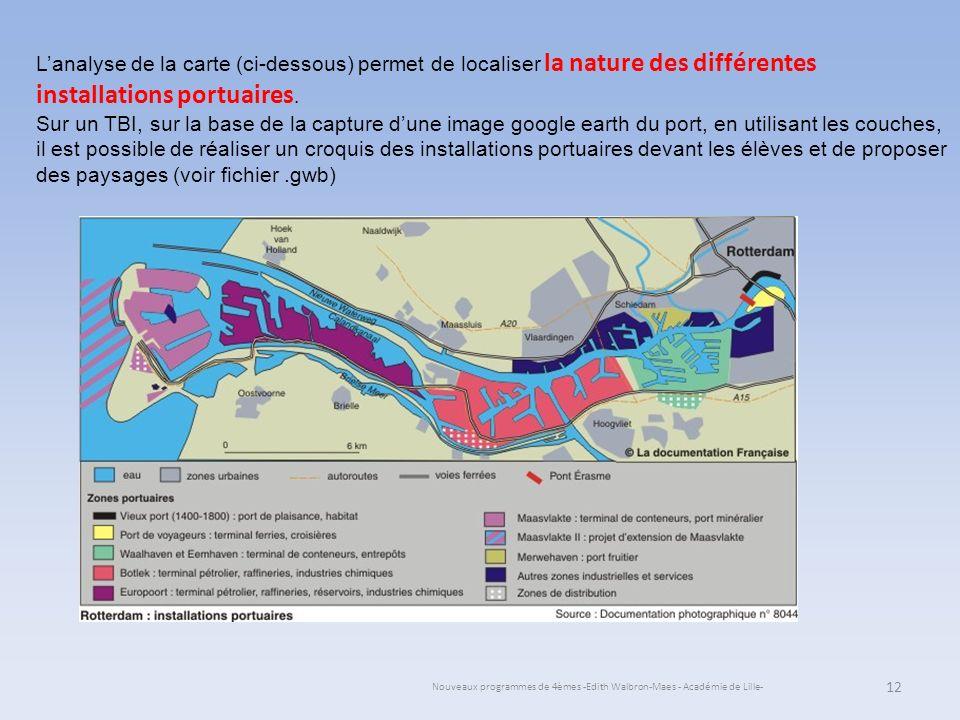 Nouveaux programmes de 4èmes -Edith Walbron-Maes - Académie de Lille- 12 Lanalyse de la carte (ci-dessous) permet de localiser la nature des différent