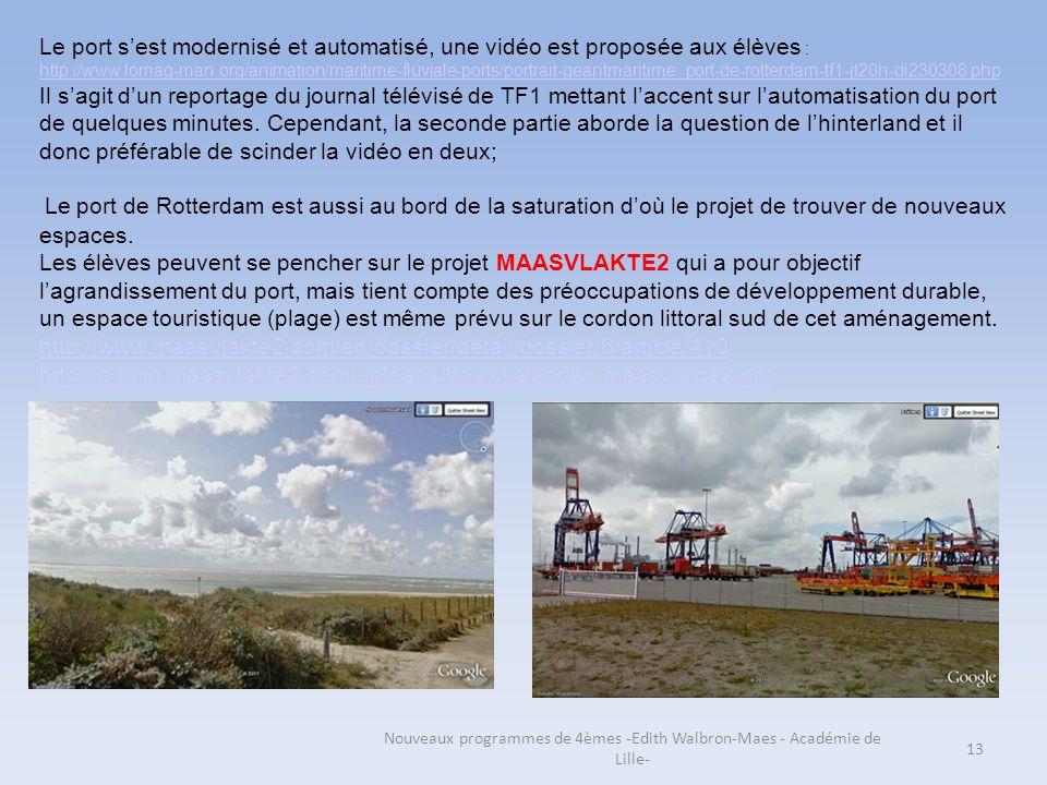 Nouveaux programmes de 4èmes -Edith Walbron-Maes - Académie de Lille- 13 Le port sest modernisé et automatisé, une vidéo est proposée aux élèves : htt