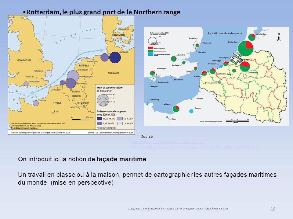 Nouveaux programmes de 4èmes -Edith Walbron-Maes - Académie de Lille- 16 Rotterdam, le plus grand port de la Northern range Source : On introduit ici
