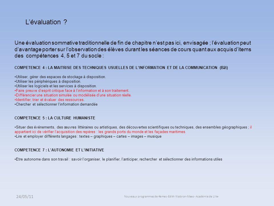 24/05/11 Nouveaux programmes de 4èmes -Edith Walbron-Maes - Académie de Lille- Lévaluation ? Une évaluation sommative traditionnelle de fin de chapitr