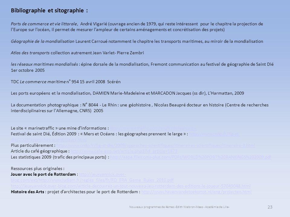 Nouveaux programmes de 4èmes -Edith Walbron-Maes - Académie de Lille- 23 Bibliographie et sitographie : Ports de commerce et vie littorale, André Viga