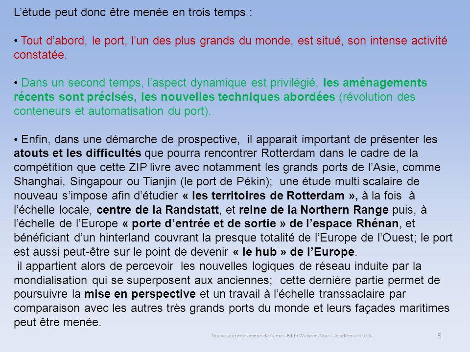 Nouveaux programmes de 4èmes -Edith Walbron-Maes - Académie de Lille- Létude peut donc être menée en trois temps : Tout dabord, le port, lun des plus