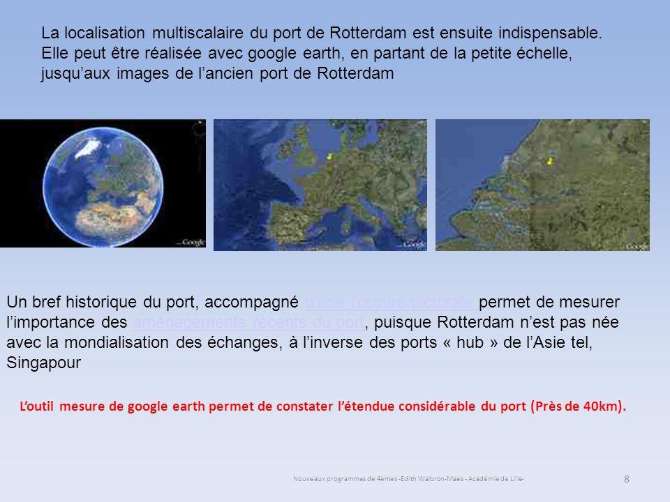 Nouveaux programmes de 4èmes -Edith Walbron-Maes - Académie de Lille- La localisation multiscalaire du port de Rotterdam est ensuite indispensable. El