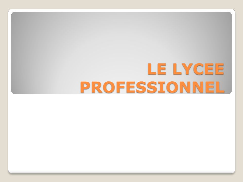 LE LYCEE PROFESSIONNEL