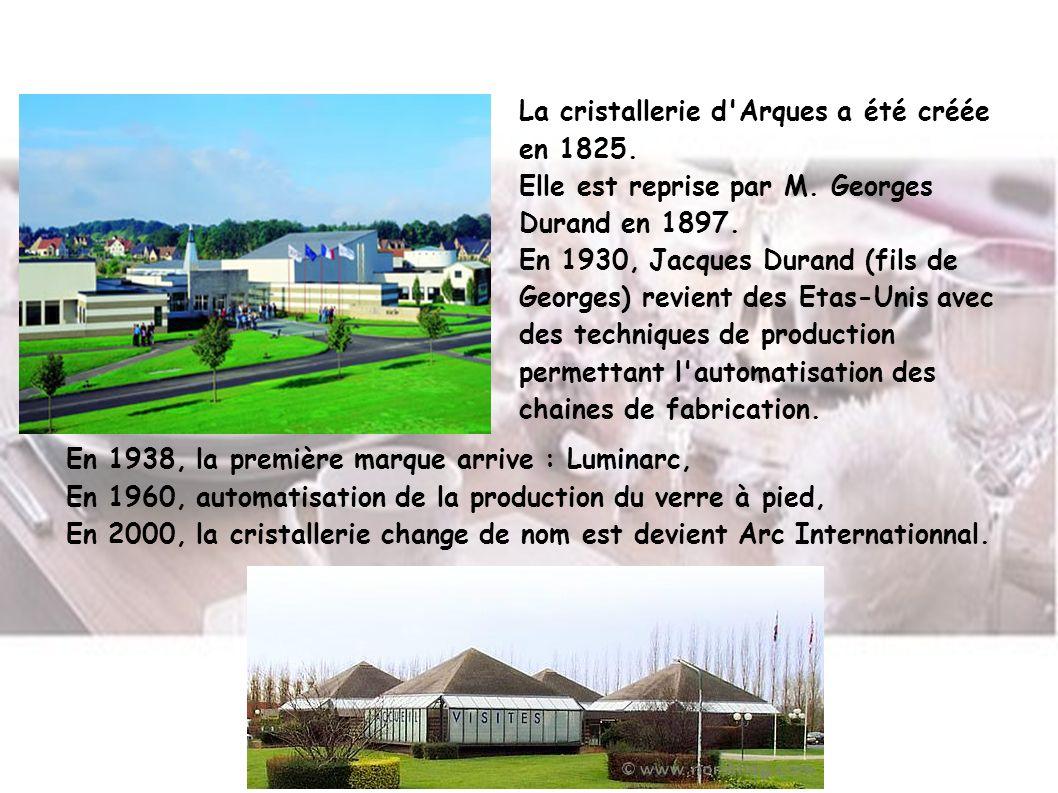 La cristallerie d'Arques a été créée en 1825. Elle est reprise par M. Georges Durand en 1897. En 1930, Jacques Durand (fils de Georges) revient des Et