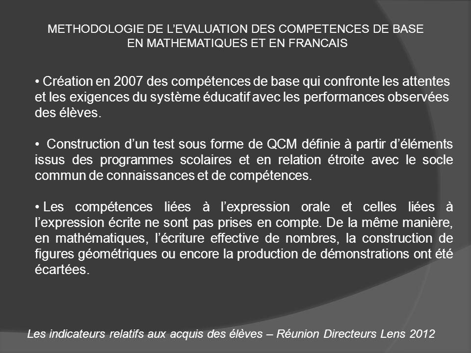 Les indicateurs relatifs aux acquis des élèves – Réunion Directeurs Lens 2012 METHODOLOGIE DE LEVALUATION DES COMPETENCES DE BASE EN MATHEMATIQUES ET