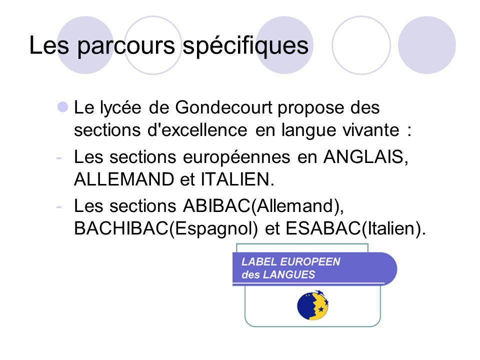 Les parcours spécifiques Le lycée de Gondecourt propose des sections d excellence en langue vivante : -Les sections européennes en ANGLAIS, ALLEMAND et ITALIEN.