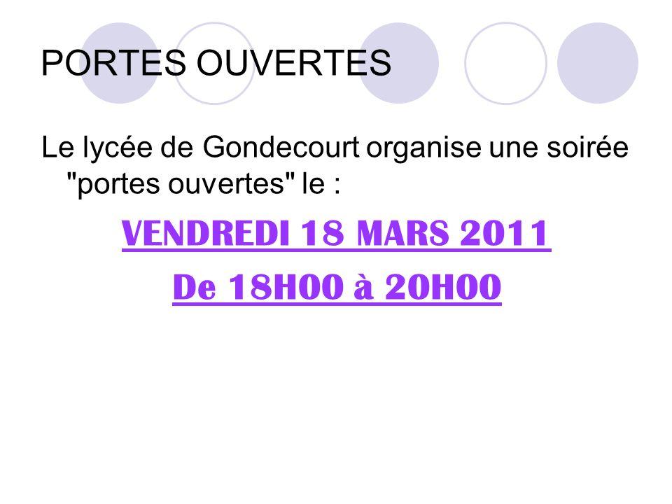 PORTES OUVERTES Le lycée de Gondecourt organise une soirée portes ouvertes le : VENDREDI 18 MARS 2011 De 18H00 à 20H00