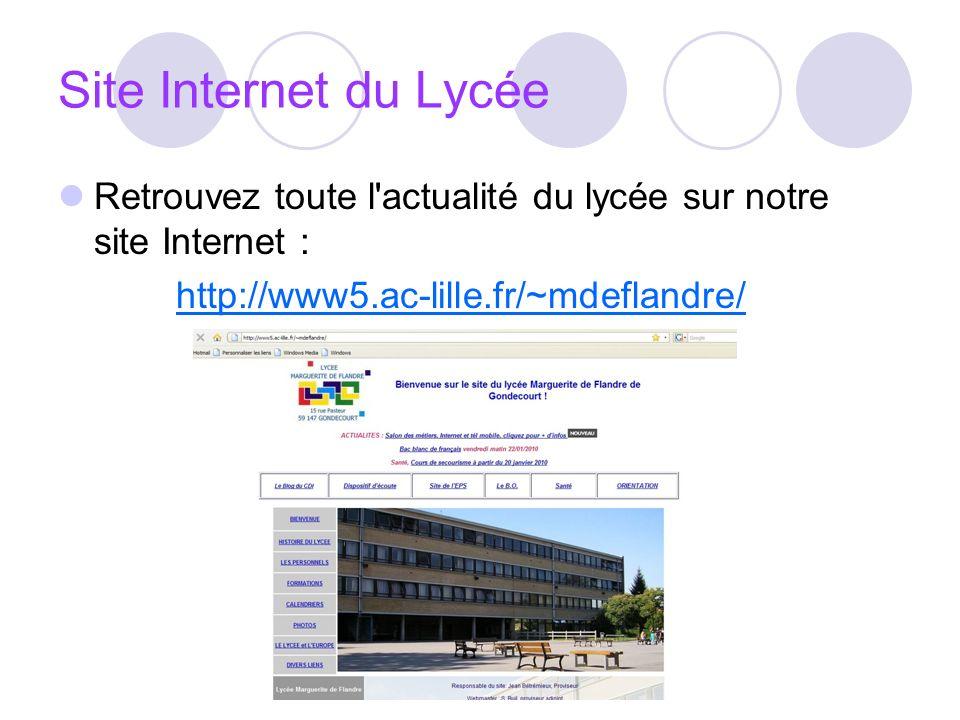 Site Internet du Lycée Retrouvez toute l actualité du lycée sur notre site Internet : http://www5.ac-lille.fr/~mdeflandre/