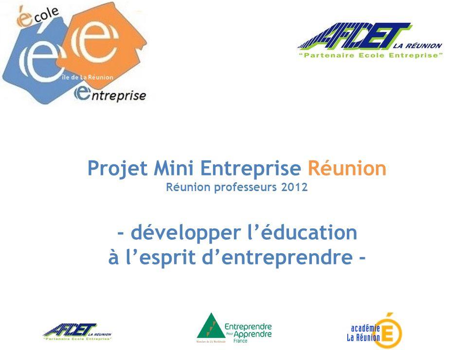 Projet Mini Entreprise Réunion Réunion professeurs 2012 - développer léducation à lesprit dentreprendre -