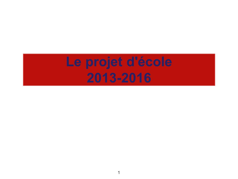 Le projet d'école 2013-2016 1