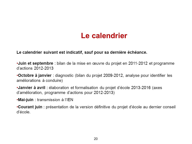 20 Le calendrier suivant est indicatif, sauf pour sa dernière échéance. Juin et septembre : bilan de la mise en œuvre du projet en 2011-2012 et progra
