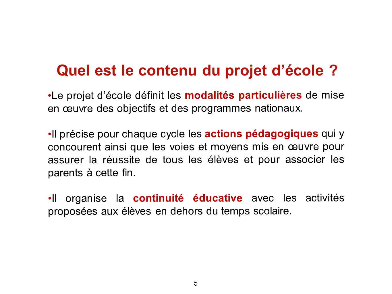 Le projet décole définit les modalités particulières de mise en œuvre des objectifs et des programmes nationaux. Il précise pour chaque cycle les acti