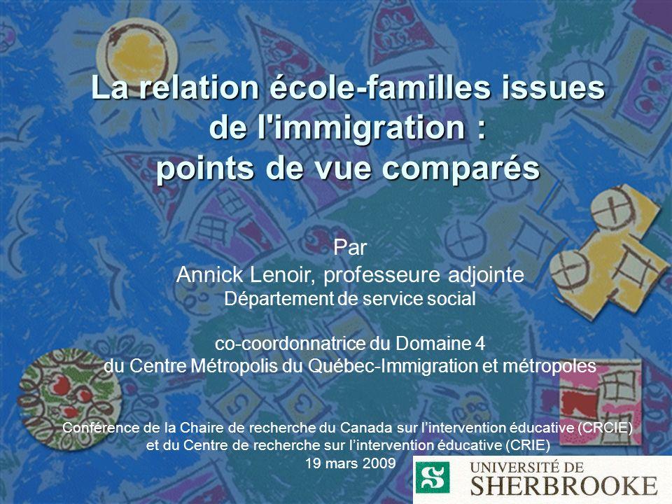 La relation école-familles issues de l'immigration : points de vue comparés Par Annick Lenoir, professeure adjointe Département de service social co-c