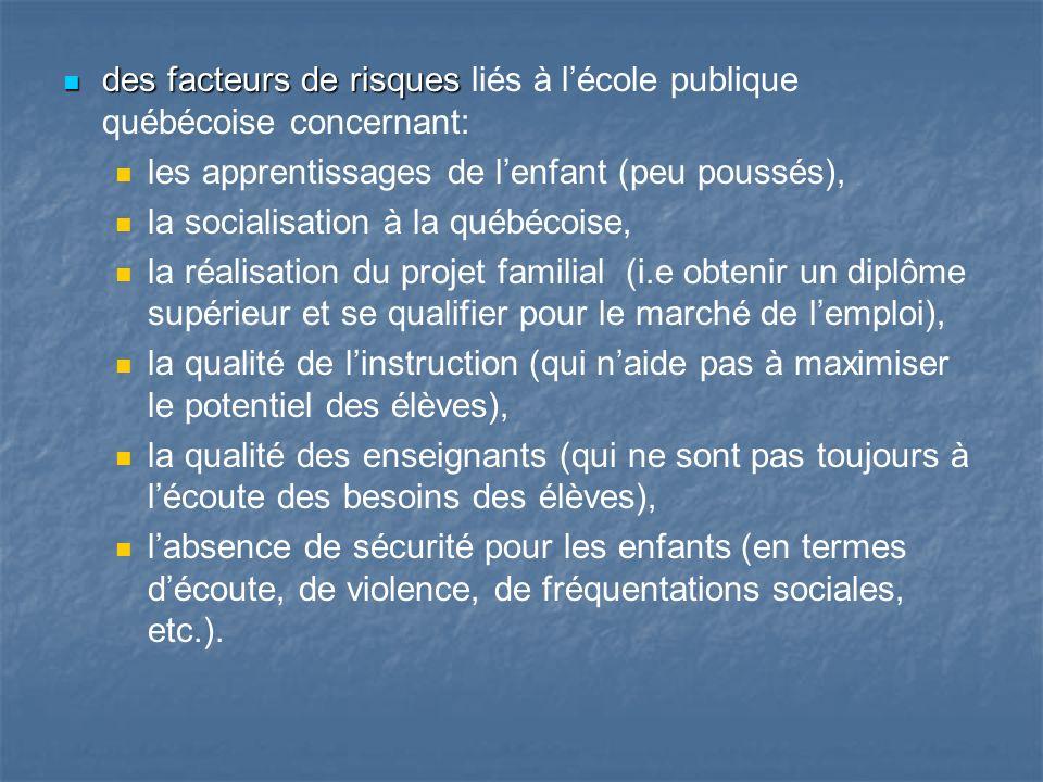 des facteurs de risques des facteurs de risques liés à lécole publique québécoise concernant: les apprentissages de lenfant (peu poussés), la socialis
