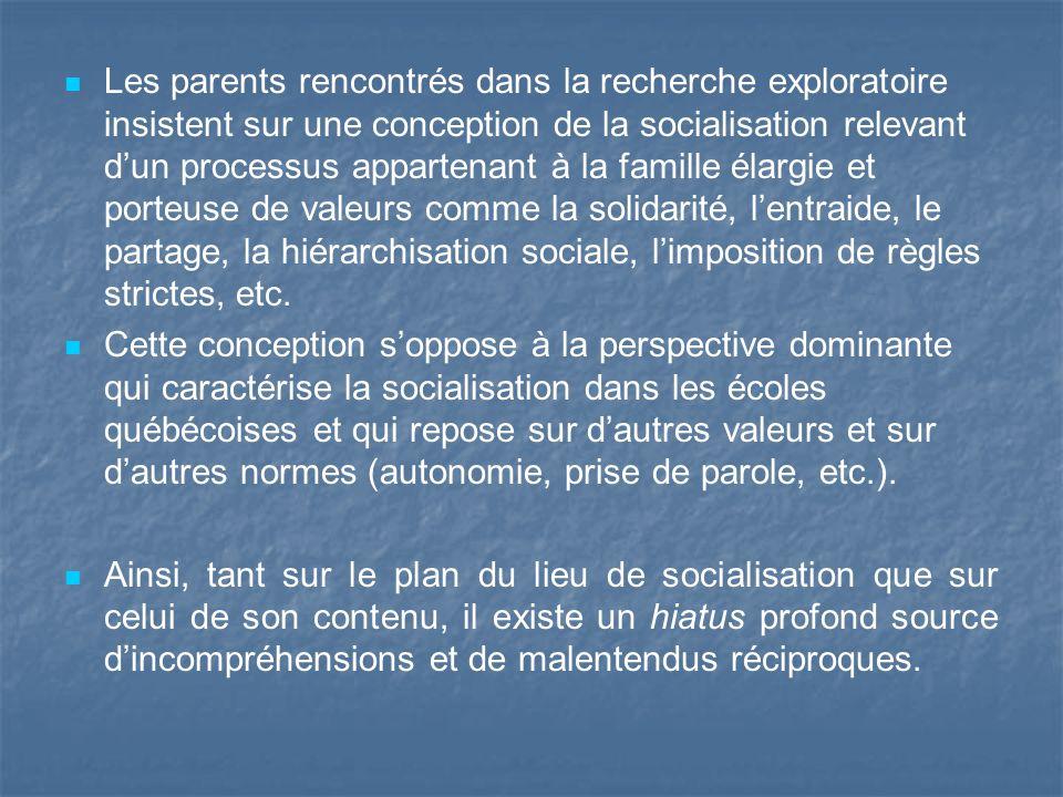 Les parents rencontrés dans la recherche exploratoire insistent sur une conception de la socialisation relevant dun processus appartenant à la famille